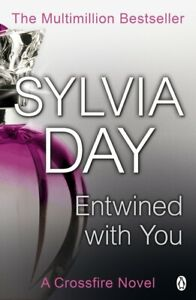 A crossfire novel: Entwined with you by Sylvia Day (Paperback) Amazing Value
