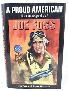A Proud American : The Autobiography of Joe Foss SIGNED Medal of Honor Winner