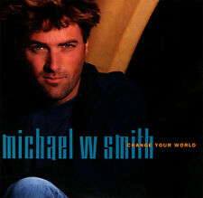 Michael W. Smith - Change Your World CD 1992 Reunion Records [701 0071 721]