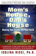 Mom's House, Dad's House: Making Two Homes For Your Child Isolina Ricci, Ph.D