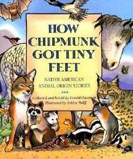 How Chipmunk Got Tiny Feet: Native American Animal Origin Stories-ExLibrary