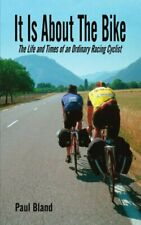 It Is about the Bike: The Life and Times of an . Bland, Paul.#*=