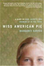 Miss American Pie: A Diary of Love, Secrets and Growing Up in the 1970s Sartor,