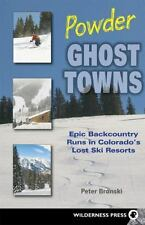Powder Ghost Towns: Epic Backcountry Runs in Colorado's Lost Ski Resorts: By ...