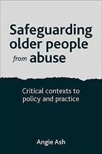 Safeguarding Older People from Abuse: Critical Contexts to Policy and Practice b