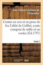 Les Contes en Vers et en Prose de Feu l'Abbe de Colibri, Ou le Soupe by...