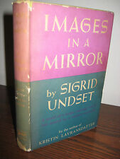 1st Edition IMAGES IN THE MIRROR Sigrid Undset NOBEL PRIZE First Printing
