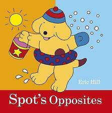 Spot's Opposites - Good - Hill, Eric - Board book