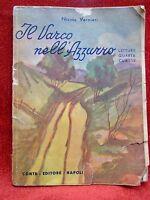 """LIBRO """"IL VARCO NELL'AZZURRO"""" PER LA CLASSE IV (PRESUM. ANNO 1945)"""