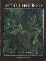 In the Upper Room: A Study of John 13-17 Spiral-bound – 2007