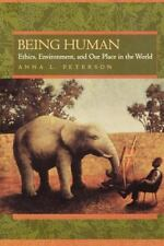 Being Human: Ethics, Environment, and Our Place in the World (Paperback or Softb