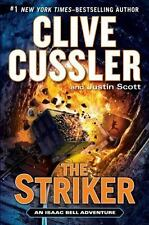 An Isaac Bell Adventure: The Striker 6 by Justin Scott and Clive Cussler (2013,