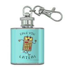 Calc You Later Catch Calculator Funny Humor Stainless Steel 1oz Flask Key Chain