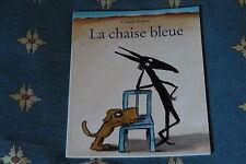 @ La Chaise bleue - Claude Boujon - Ecole des loisirs- 5/7 ans -neuf - Prix reçu