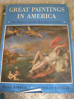 Great Paintings in America by Fiske Kimball & Lionello Venturi 1948  x5-7