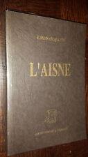 L'AISNE - E. Badin M. Quantin 1991 - Rééd. de l'ouvrage de 1847 - Ex. Num. c