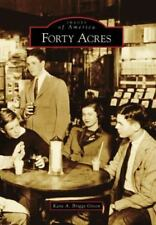 Forty Acres (Images of America: Delaware) by Briggs Green, Kara A.