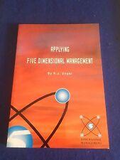 Applying Five Dimensional Management by R.J.Unger (published 2002)