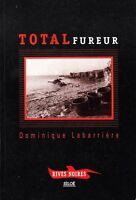 DOMINIQUE LABARRIERE - TOTAL FUREUR - RIVES NOIRES SILOË