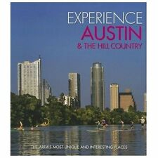 Experience Austin & the Hill Country: The Area's Most Unique and Interesting Pl