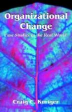 Organizational Change: Case Studies in the Real World