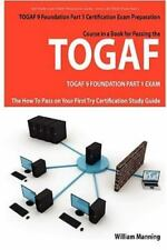 TOGAF 9 Foundation Part 1 Exam Preparation Course in a Book for Passing the...