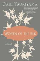 Women of the Silk by Tsukiyama, Gail