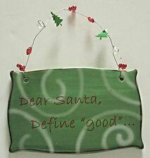 "Green Christmas Ceramic Sign Plaque Wall Decor: Dear Santa, Define ""good""..."