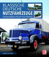 Klassische Deutsche Nutzfahrzeuge: Enzyklopädie erloschener Marken (Hardcover)