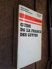 Guide de la France des luttes Alain jaubert Nathalie Weil Ian Segal Salomon