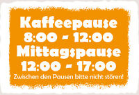 Kaffeepause Mittagspause Blechschild Schild gewölbt Tin Sign 20 x 30 cm FA1631
