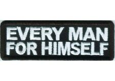 EVERY MAN FOR HIMSELF EMBROIDERED PATCH