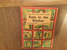 Read And Do. Book Three Kate In The Kitchen 1959 Wheaton Exeter