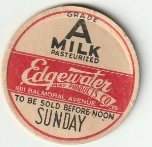 MILK BOTTLE CAP. EDGEWATER DAIRY PRODUCTS CO. CHICAGO, IL.