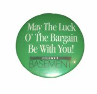 """Filene's Basement """"May The Luck O' The Bargain Be With You"""" Vintage Pin Button"""
