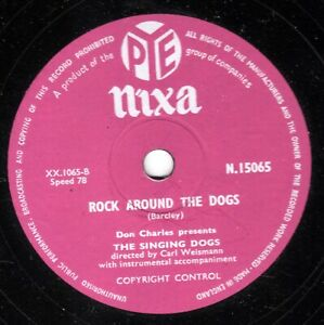 THE SINGING DOGS 78 ROCK AROUND THE DOGS / BARKING DOG BOOGIE  PYE N 15065 E-/V+