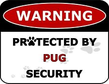 """""""Warning Protected By Pug Security"""" Laminated Dog Sign"""