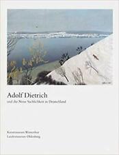 Adolf Dietrich und die Neue Sachlichkeit in Deutschland, , Adolf Dietrich, Very