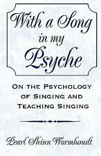 With a Song in My Psyche: On the Psychology of Singing and Teaching Si-ExLibrary