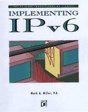 Implementing Ipv6 (Network Troubleshooting Library) Miller, Mark A. Paperback