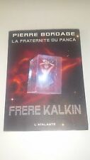 Pierre Bordage - La Fraternite du Panca, tome 3 : Frère Kalkin - L'Atalante