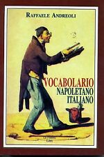 VOCABOLARIO - NAPOLETANO ITALIANO - di : R. Andreoli - Nuova Ristampa 2017