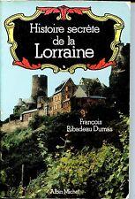 HISTOIRE SECRETE DE LA LORRAINE - F.Ribadeau Dumas 1979