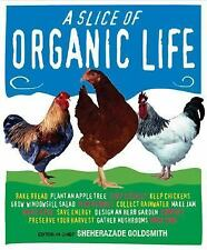 A Slice of Organic Life by Sheherazade Goldsmith (2007, Hardcover)