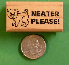 Neater Please/Pig - Teacher's Wood Mounted Rubber Stamp