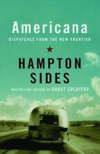 Americana: Dispatches from the New Frontier by Hampton Sides - Medium Paperback