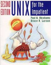 Unix for the Impatient by Bruce R. Larson and Paul W. Abrahams (1995, Trade.