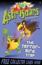 Astrosaurs 8: The Terror-bird Trap by Steve Cole (Paperback, 2010)