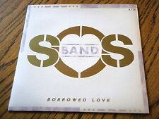 "THE S.O.S BAND - BORROWED LOVE  7"" VINYL PS"