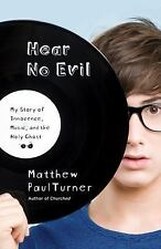 Hear No Evil:My Story of Innocence, Music, the Holy Ghost by Matthew Paul Turner